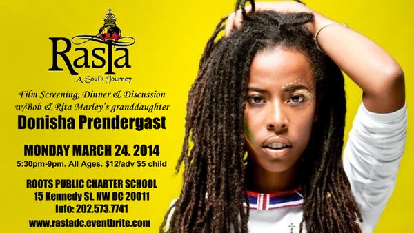 Rasta: A Soul's Journey Film Screening. Dinner, Discussion with Bob & Rita Marley's granddaughter Donisha Prendergast