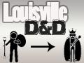 Louisville D&D